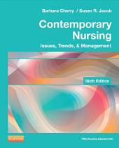 Contemporary Nursing - E-Book: Issues, Trends, & Management, Edition 6