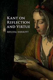 Kant on Reflection and Virtue PDF