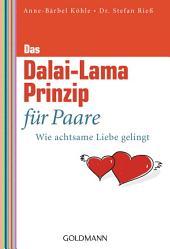 Das Dalai-Lama-Prinzip für Paare: Wie achtsame Liebe gelingt