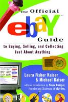 The Official eBay Guide to Buying  Selling  and Collecting Just About Anything PDF