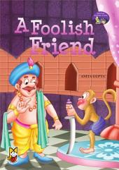 A Foolish Friend: Bed-Time Stories for Kids