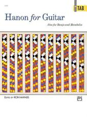 Hanon for Guitar: In TAB: Also for Banjo and Mandolin