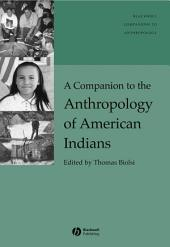 A Companion to the Anthropology of American Indians
