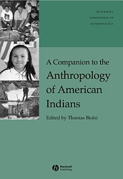 A Companion to the Anthropology of American Indians PDF