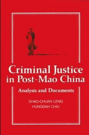 Criminal Justice in Post Mao China PDF