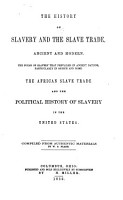 The History of Slavery and the Slave Trade  Ancient and Modern     The African Slave Trade and the Political History of Slavery in the United States  Compiled from Authentic Materials PDF