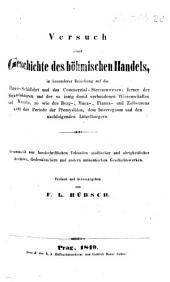 Versuch einer Geschichte des böhmischen Handels, in besonderer Beziehung auf die Fluss-Schiffahrt und das Commerzial-Strassenwesen, etc