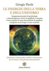Energie della Terra e dell'Universo (Le): Insegnamenti pratici di geobiologia e domoterapia...