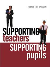 Supporting Teachers Supporting Pupils: The Emotions of Teaching and Learning