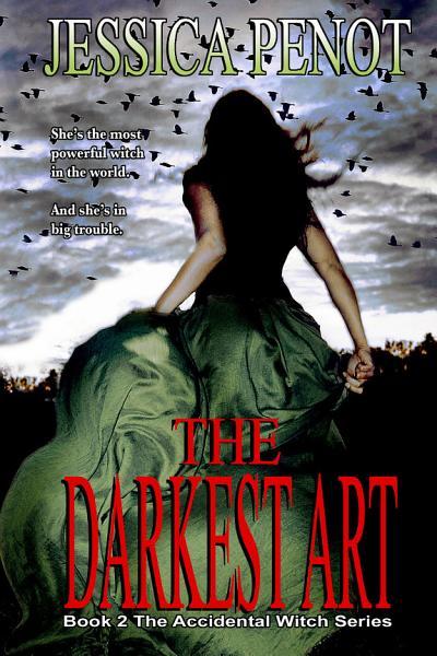 The Darkest Art  Book 2 The Accidental Witch Series  PDF