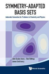 Symmetry-Adapted Basis Sets: Automatic Generation for Problems in Chemistry and Physics