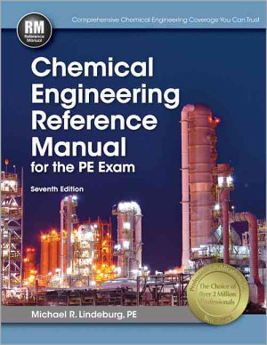 Chemical Engineering Reference Manual for the PE Exam  Seventh Edition PDF