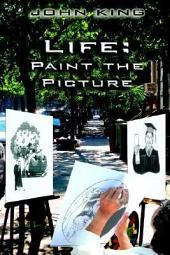 Life: Paint the Picture