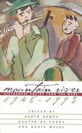 Mountain River: Vietnamese Poetry from the Wars, 1948-1993 : a Bilingual Collection