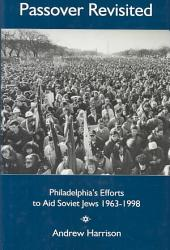Passover Revisited: Philadelphia's Efforts to Aid Soviet Jews, 1963-1998