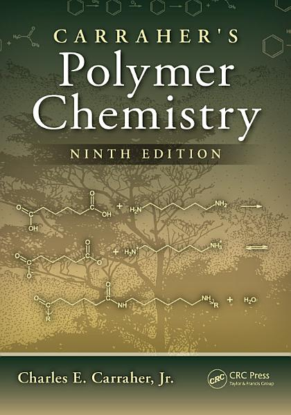 Download Carraher s Polymer Chemistry  Ninth Edition Book