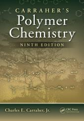 Carraher's Polymer Chemistry, Ninth Edition: Edition 9
