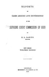Reports of Cases Argued and Determined in the Supreme Court of Ohio: Volume 33