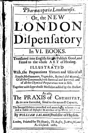 Pharmacop  ia Londinensis  Or  the New London dispensatory     Translated into English     As also  the Praxis of Chymistry     The second edition corrected and amended     by William Salmon PDF