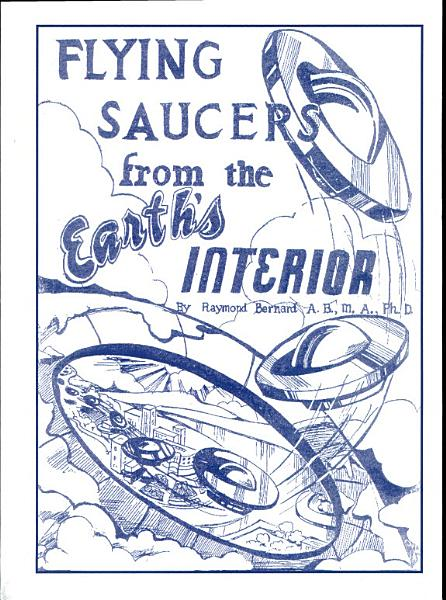 Flying Saucers from the Earth s Interior