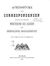 Actenstücke aus den Correspondenzen des Kaiserliches und Königliches Gemeinsamen Ministeriums des Äussern über Orientalische Angelegenheiten