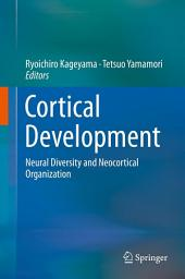Cortical Development: Neural Diversity and Neocortical Organization