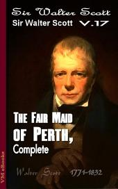 The Fair Maid of Perth, Complete: Scott's Works Vol.17