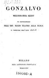 Gonzalvo Melodramma serio. (Musica di Antonio Sapienza.)