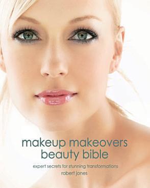 Makeup Makeovers Beauty Bible PDF