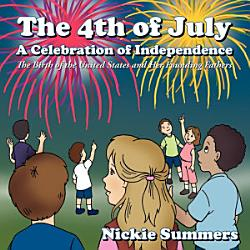 The 4th Of July A Celebration Of Independence Book PDF