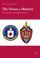 The Future a Memory  The Cold War and Intelligence Services     Aspects PDF