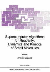 Supercomputer Algorithms for Reactivity, Dynamics and Kinetics of Small Molecules