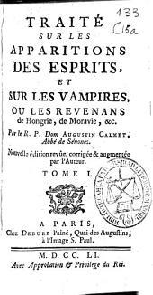Traité sur les apparitions des esprits et sur les vampires ou les revenans de Hongrie, de Moravie [et]c
