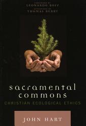 Sacramental Commons: Christian Ecological Ethics