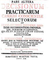 Decisiones practicae casuum oonscientiae Selectorum (etc.)