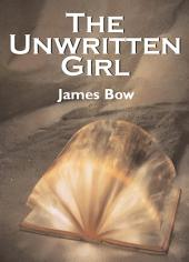 The Unwritten Girl: The Unwritten Books