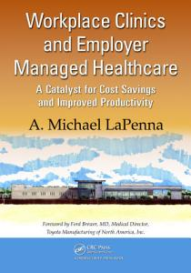 Workplace Clinics and Employer Managed Healthcare Book