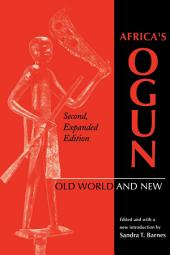 Africa's Ogun, Second, Expanded Edition: Old World and New, Edition 2