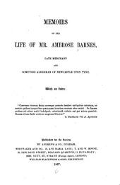 Memoirs of the Life of Mr. Ambrose Barnes, Late Merchant and Sometime Alderman of Newcastle Upon Tyne