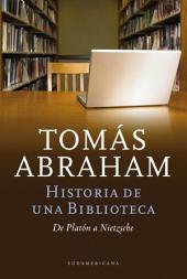 Historia de un biblioteca: De Platón a Nietzsche