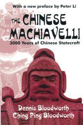 The Chinese Machiavelli: 3000 Years of Chinese Statecraft