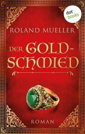 Der Goldschmied: Roman