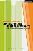 The Methuen Drama Guide to Contemporary Irish Playwrights PDF