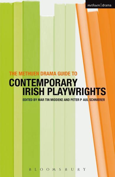 The Methuen Drama Guide to Contemporary Irish Playwrights