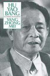 Hu Yao-Bang: A Chinese Biography: A Chinese Biography
