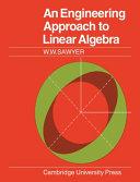 An Engineering Approach to Linear Algebra