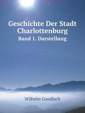 Geschichte Der Stadt Charlottenburg: Band 1