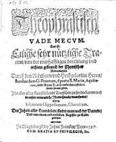 Theophrastisch Vade mecum. Das ist: Etliche ... Tractat von der warhafftigen bereittung und rechtem gebrauch der Chymischen Medicamente (etc.) Aus dem Latein ... transferiret durch Johannem Hippodamum (etc.)
