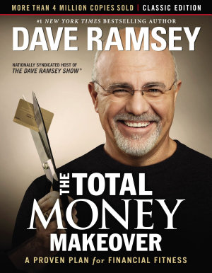 The Total Money Makeover  Classic Edition