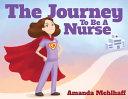 The Journey To Be A Nurse PDF
